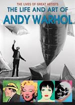 The Life and Art of Andy Warhol (Lives of Great Artists)