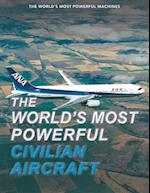The World's Most Powerful Civilian Aircraft (Worlds Most Powerful Machines)