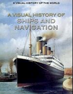 A Visual History of Ships and Navigation (Visual History of the World)