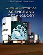 A Visual History of Science and Technology (Visual History of the World)