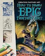 How to Draw Epic Fantasy Art (Creating Fantasy Art)