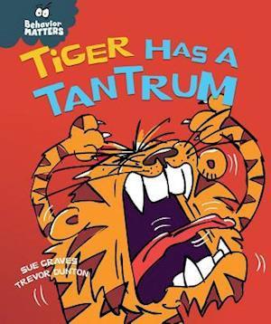 Bog, ukendt format Tiger Has a Tantrum af Sue Graves