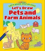 Let's Draw Pets and Farm Animals (Lets Draw Step by Step)
