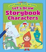 Let's Draw Storybook Characters (Lets Draw Step by Step)