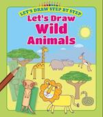 Let's Draw Wild Animals (Lets Draw Step by Step)