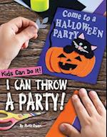 I Can Throw a Party! (Kids Can Do It)