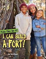 I Can Build a Fort! (Kids Can Do It)