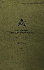 Australian Army Manual of Land Warfare Volume 2, Pamphlet No 2, Survival 1987
