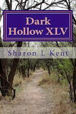 Dark Hollow XLV