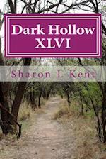Dark Hollow XLVI