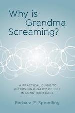 Why Is Grandma Screaming?
