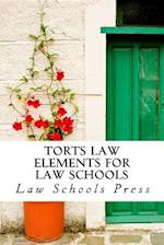 Torts Law Elements for Law Schools