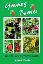 Growing Berries - How to Grow and Preserve Berries