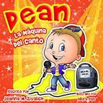 Dean La Maquina del Canto af Jeanna Maria Zivalich