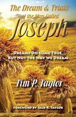 The Dream & Trials of the Man Called Joseph
