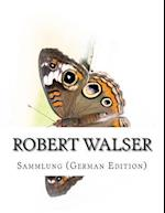 Robert Walser, Sammlung (German Edition)