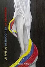 Un Pais Al Desnudo y En La Oscuridad af Ronald Rodriguez
