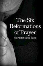 The Six Reformations of Prayer af Steve Eden