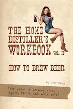 The Home Distiller's Workbook Vol II af Jeff King