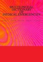 Multilingual Dictionary of Medical Emergencies / Dictionnaire Multilingue Des Urgences Medicales / Diccionario Multilingue de Emergencias Medicas / Di