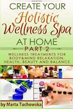 Wellness Treatments for Body & Mind Relaxation, Health, Beauty and Balance af Marta Tuchowska