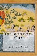 The Bhagavad-Gita af Sir Edwin Arnold