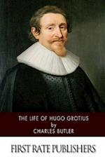 The Life of Hugo Grotius