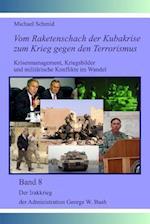 Der Irakkrieg Der Administration George W. Bush