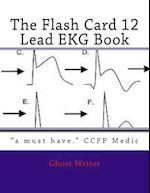 The Flash Card 12 Lead EKG af Ghost Writer