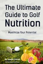 The Ultimate Guide to Golf Nutrition af Correa (Certified Sports Nutritionist)