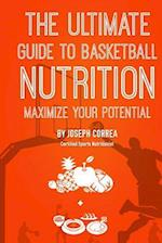 The Ultimate Guide to Basketball Nutrition af Correa (Certified Sports Nutritionist)