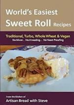 World's Easiest Sweet Roll Recipes (No Mixer... No-Kneading... No Yeast Proofing) af Steve Gamelin