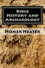 Bible History and Archaeology af Dr Homer Heater Jr
