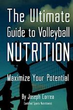 The Ultimate Guide to Volleyball Nutrition