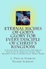 Eternal Riches of God's Glory for Every Disciple of Christ's Kingdom