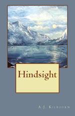 Hindsight af A. J. Kilbourn