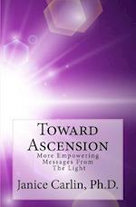 Toward Ascension af Janice Carlin
