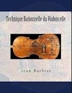Technique Rationnelle Du Violoncelle af Jean Barbier