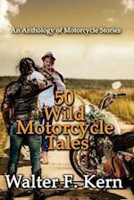 50 Wild Motorcycle Tales af Walter F. Kern