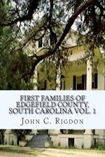 First Families of Edgefield County, South Carolina Vol. 1 af John C. Rigdon