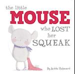 The Little Mouse Who Lost Her Squeak af Jedda Robaard