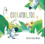 Cockatoo, Too af Bethanie Deeney Murguia