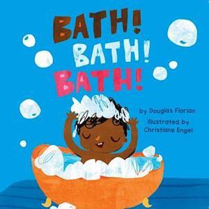 Bog, hardback Bath! Bath! Bath! af Douglas Florian