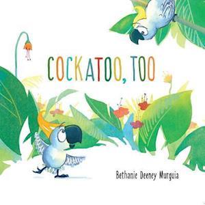 Bog, hardback Cockatoo, Too af Bethanie Deeney Murguia