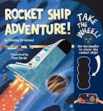 Rocket Ship Adventure! (Take the Wheel)