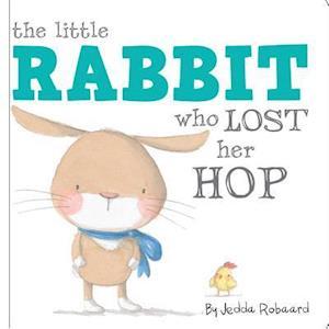 Bog, hardback The Little Rabbit Who Lost Her Hop af Jedda Robaard