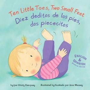 Bog, hardback Ten Little Toes, Two Small Feet/Diez Deditos De Los Pies, Dos Piececitos af Kristy Dempsey