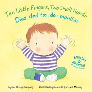 Bog, hardback Ten Little Fingers, Two Small Hands/Diez Deditos, Dos Manita af Kristy Dempsey