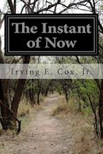 The Instant of Now af Jr. Irving E. Cox