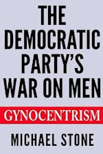 The Democratic Party's War on Men